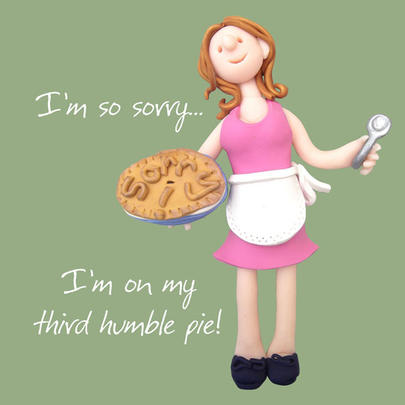 I'm So Sorry Humble Pie Greeting Card One Lump or Two