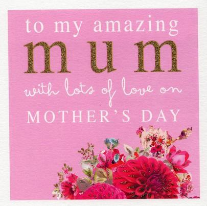 Stephanie Rose Amazing Mum Happy Mother's Day Greeting Card