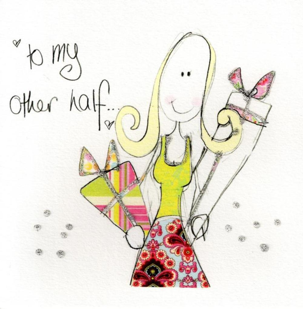 To My Other Half Greeting Card By Tracey Russell