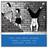 Leaving Seat Up Funny Fred Birthday Card