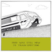 Train Spotting Funny Fred Birthday Card