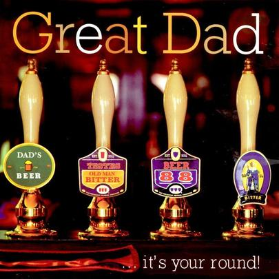 Great Dad It's Your Round Happy Father's Day Card