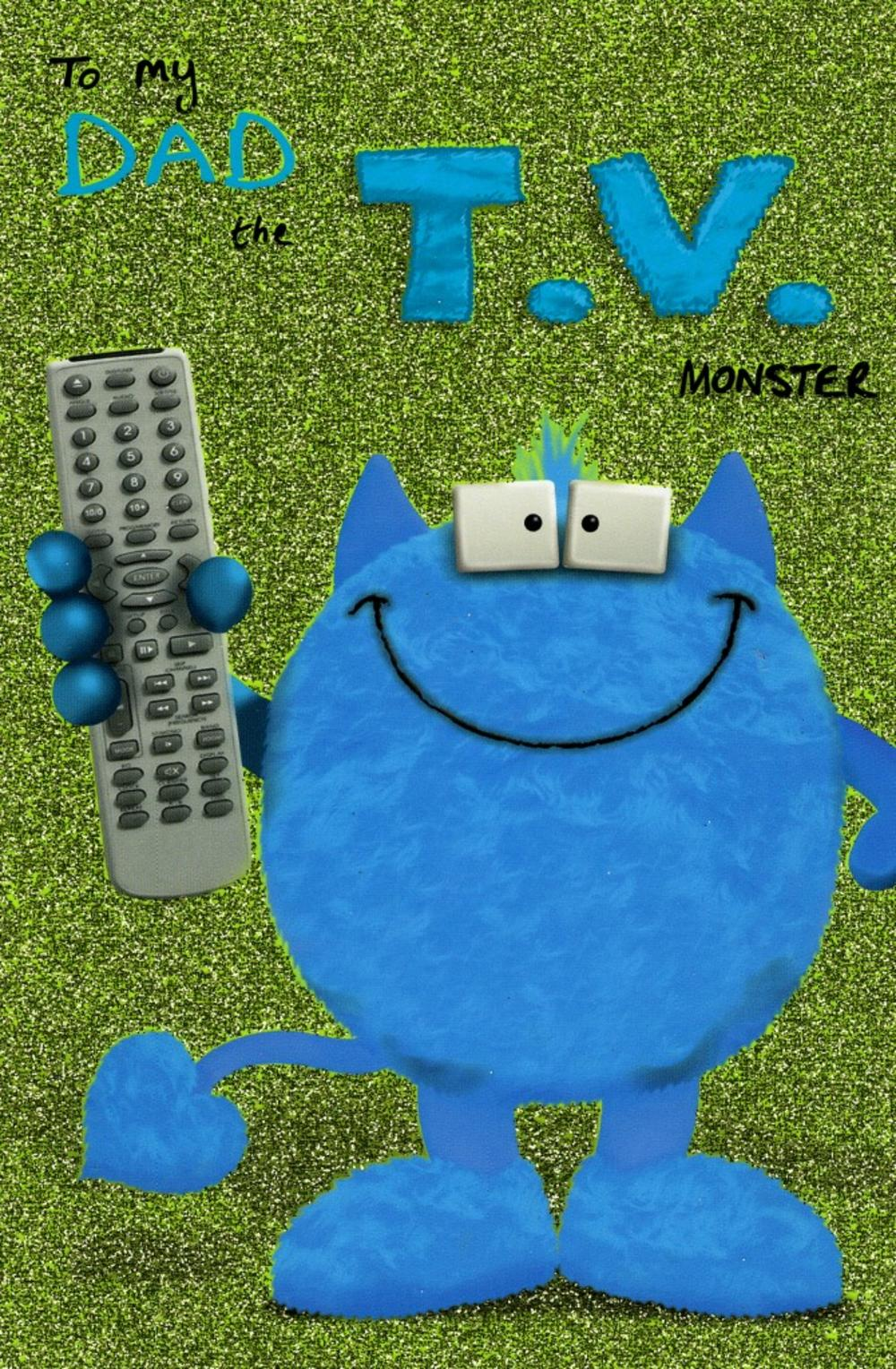 My Dad The T.V. Monster Happy Father's Day Card