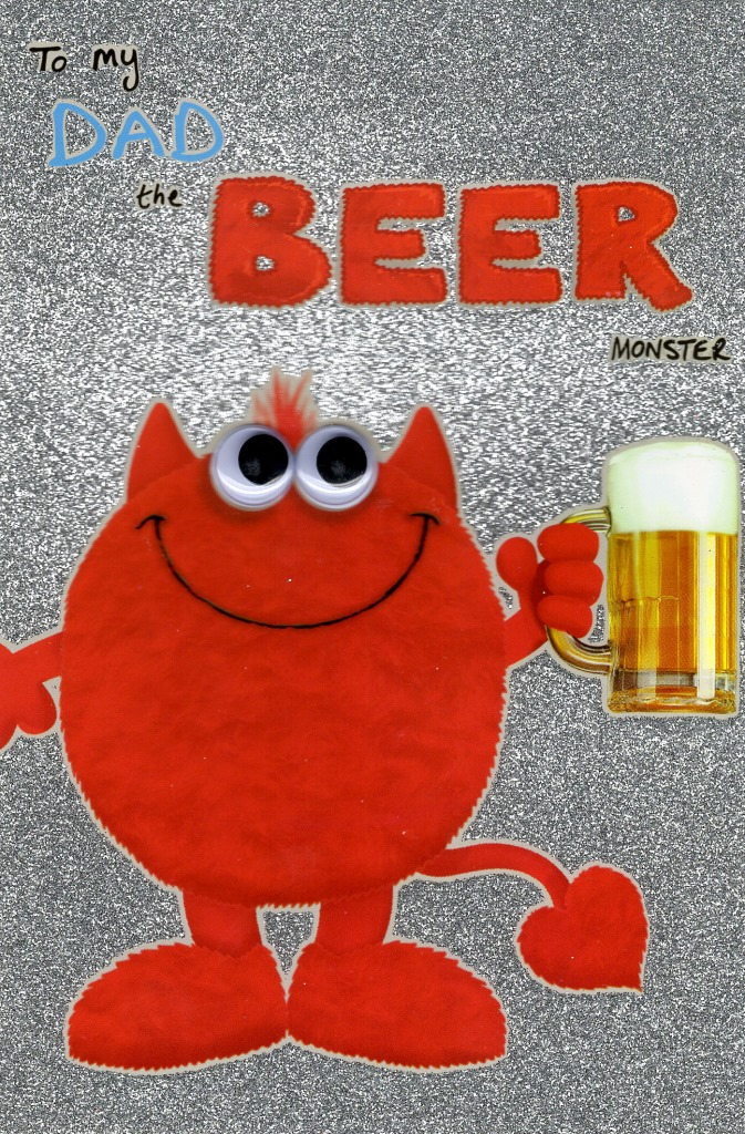 To My Dad The Beer Monster Happy Fathers Day Card Cards