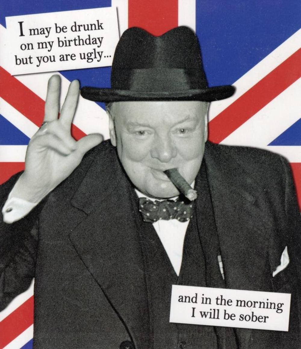 You Are Ugly Churchill Humour Birthday Card