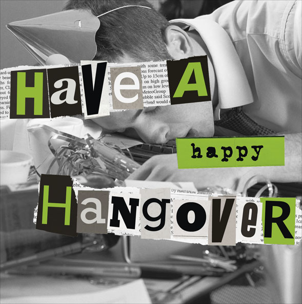 have a happy hangover  birthday card