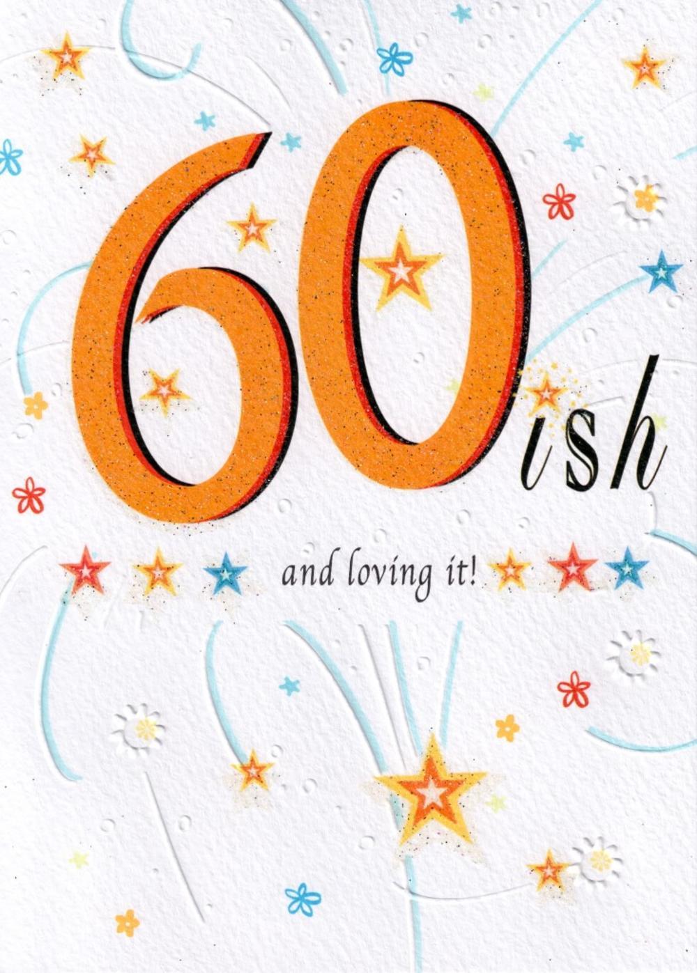 60 ish Loving It Happy 60th Birthday Card Cards Love Kates