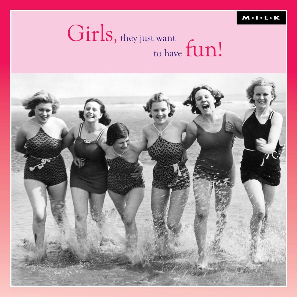 Girls Just Wanna Have Fun Birthday Greeting Card