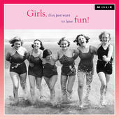 Girls Just Wanna Have Fun Birthday Greeting Card