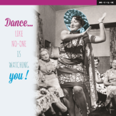 Dance Like No One Is Watching Birthday Greeting Card