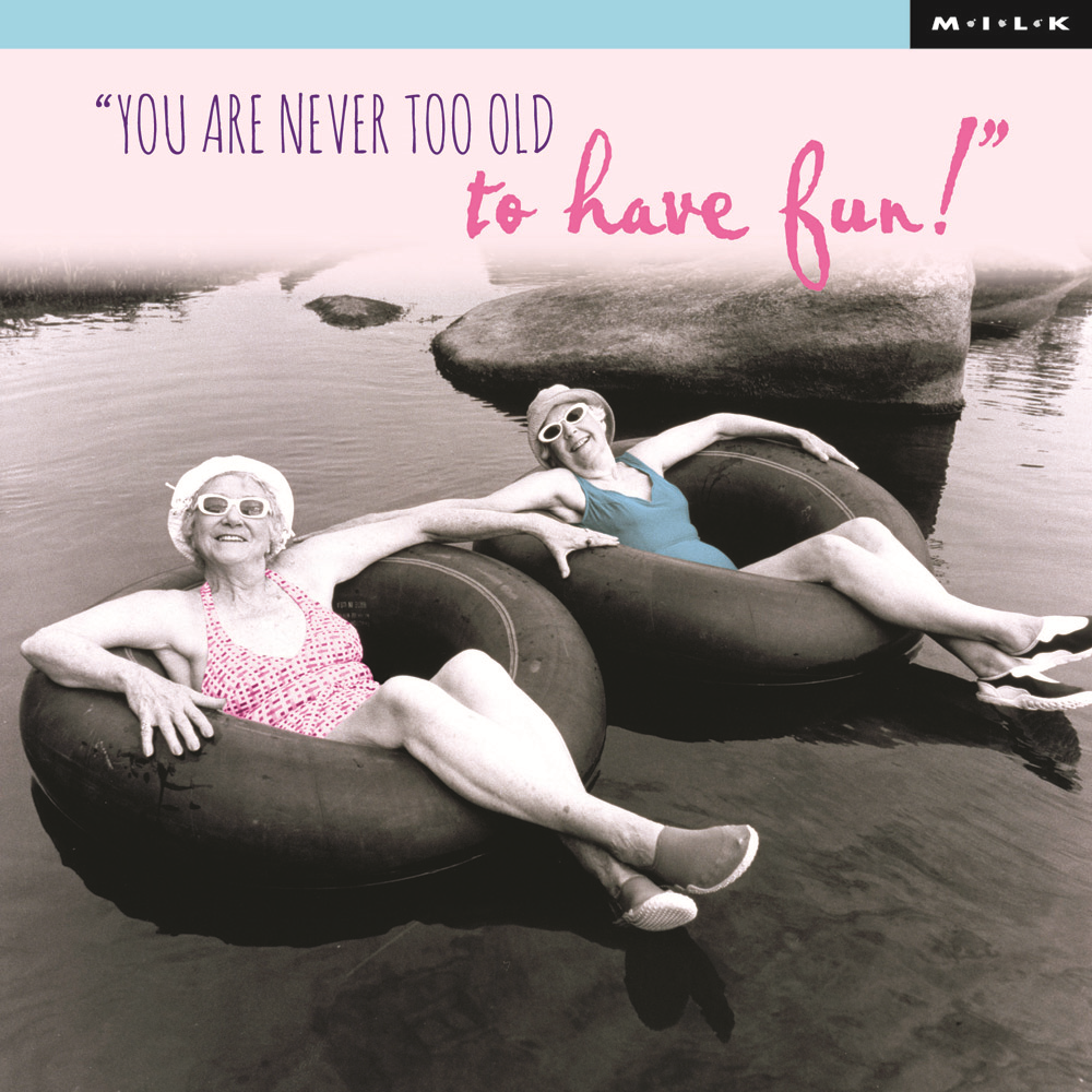 Never Too Old To Have Fun Birthday Greeting Card Cards