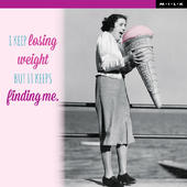 Weight Keeps Finding Me Birthday Greeting Card