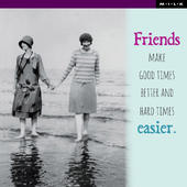 Friends Make Hard Times Easier Greeting Card