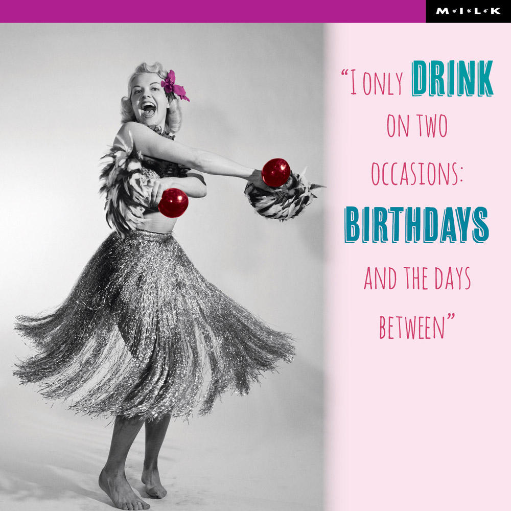 I Only Drink On Two Occasions Birthday Greeting Card