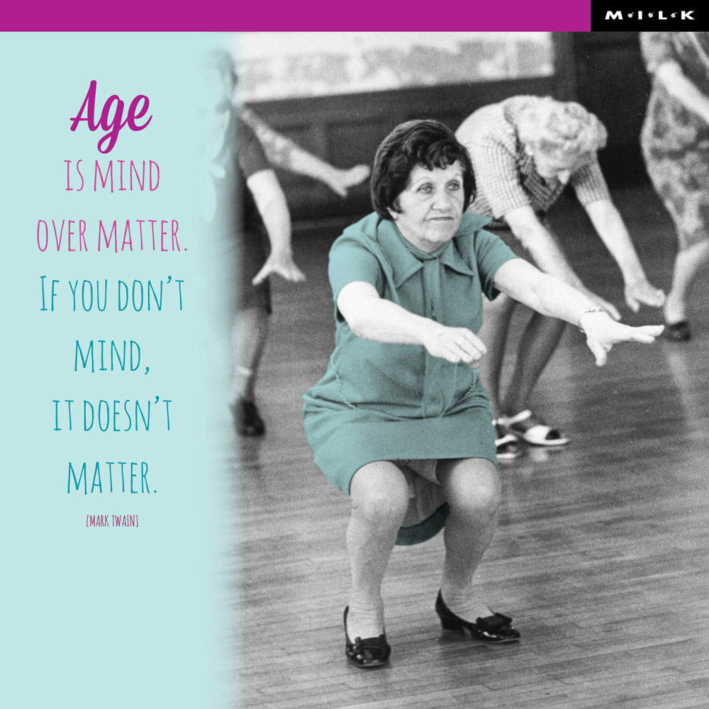 Age Is Mind Over Matter Birthday Greeting Card