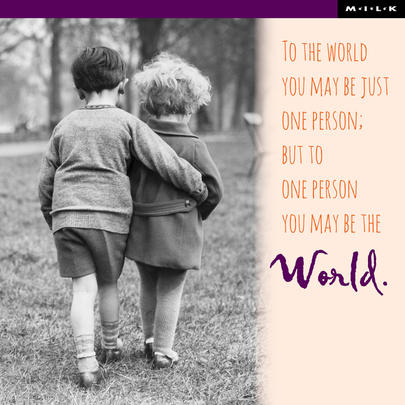 To World You May Just Be One Person Greeting Card