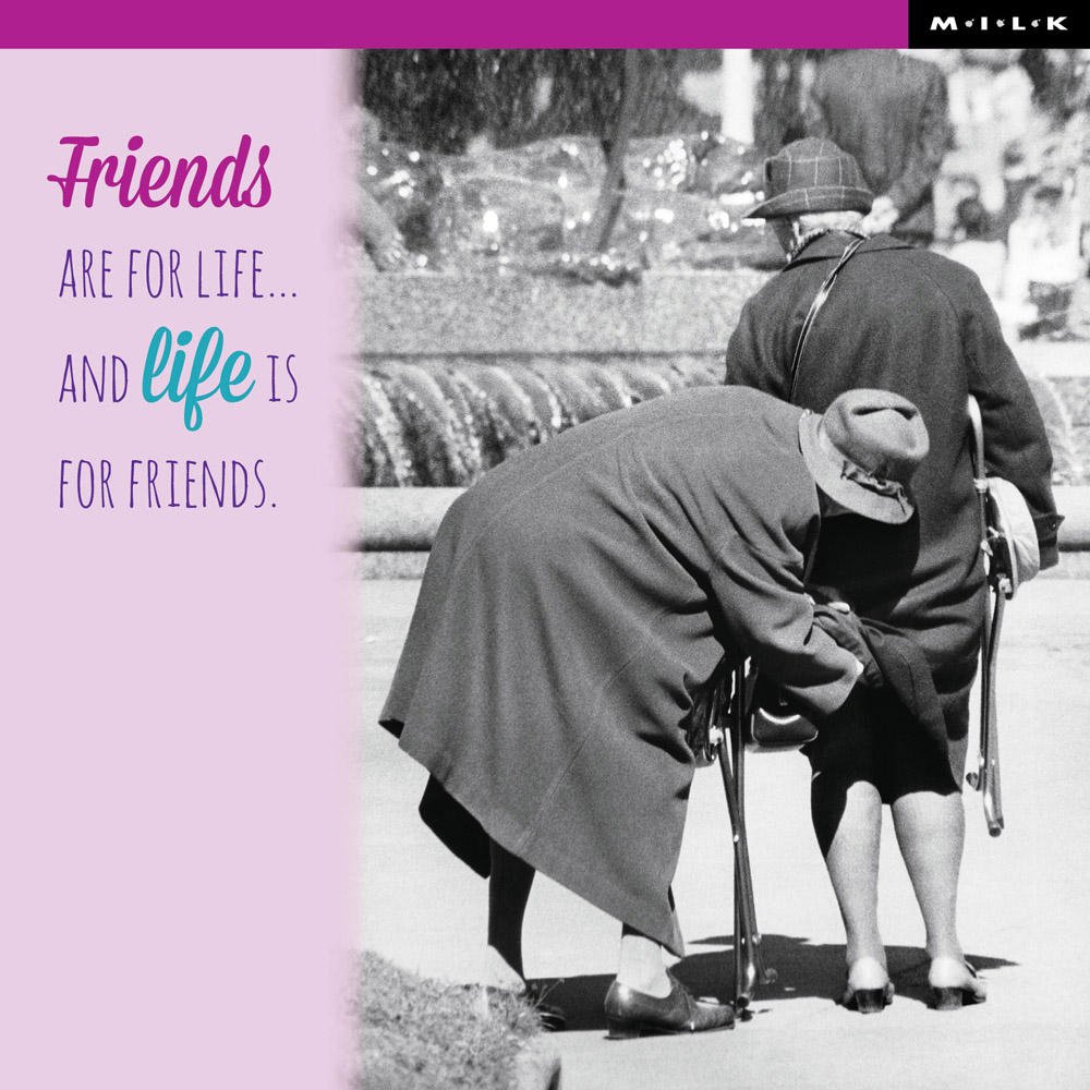 Friends Are For Life Birthday Greeting Card