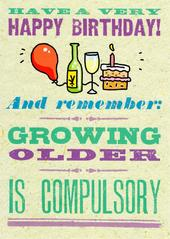 Growing Older Funny Happy Birthday Card