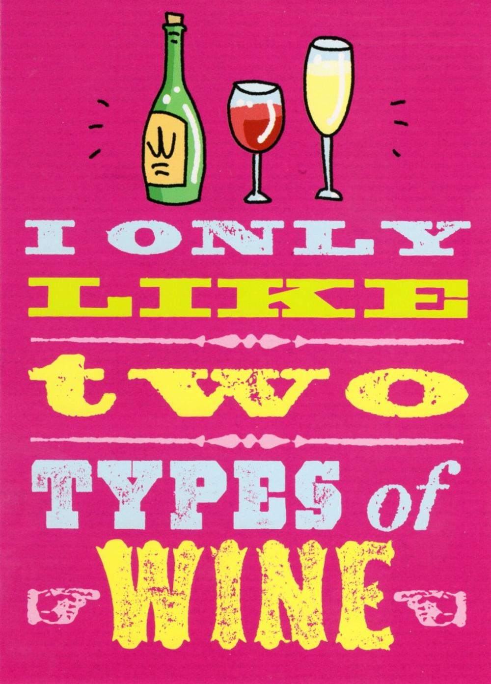 I Only Like Two Types Wine Funny Birthday Card
