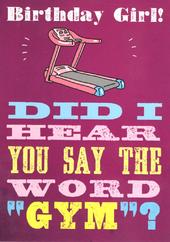 Did You Say The Word Gym Funny Birthday Card