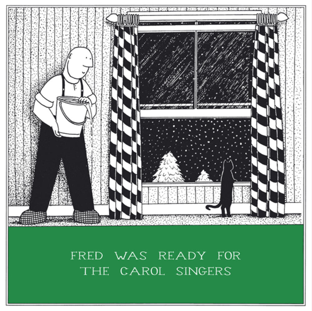 Ready For The Carol Singers Funny Fred Christmas Card