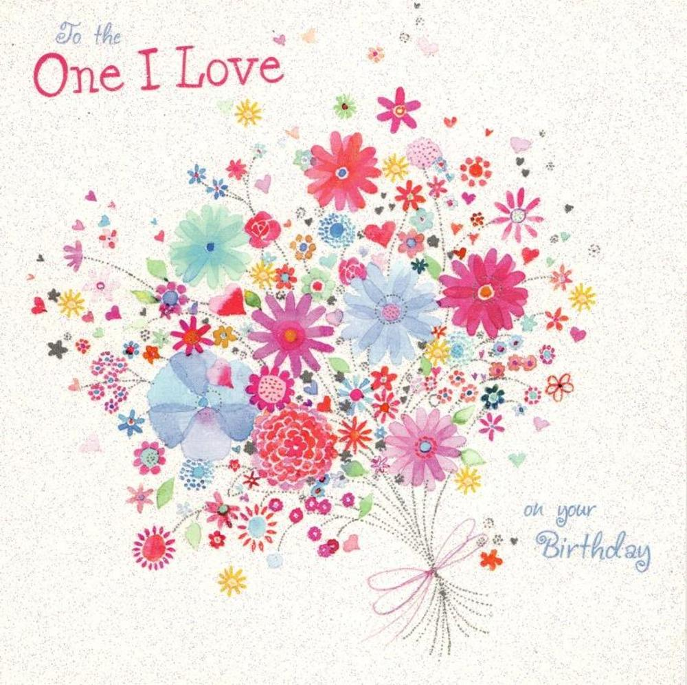 To The One I Love Birthday Greeting Card