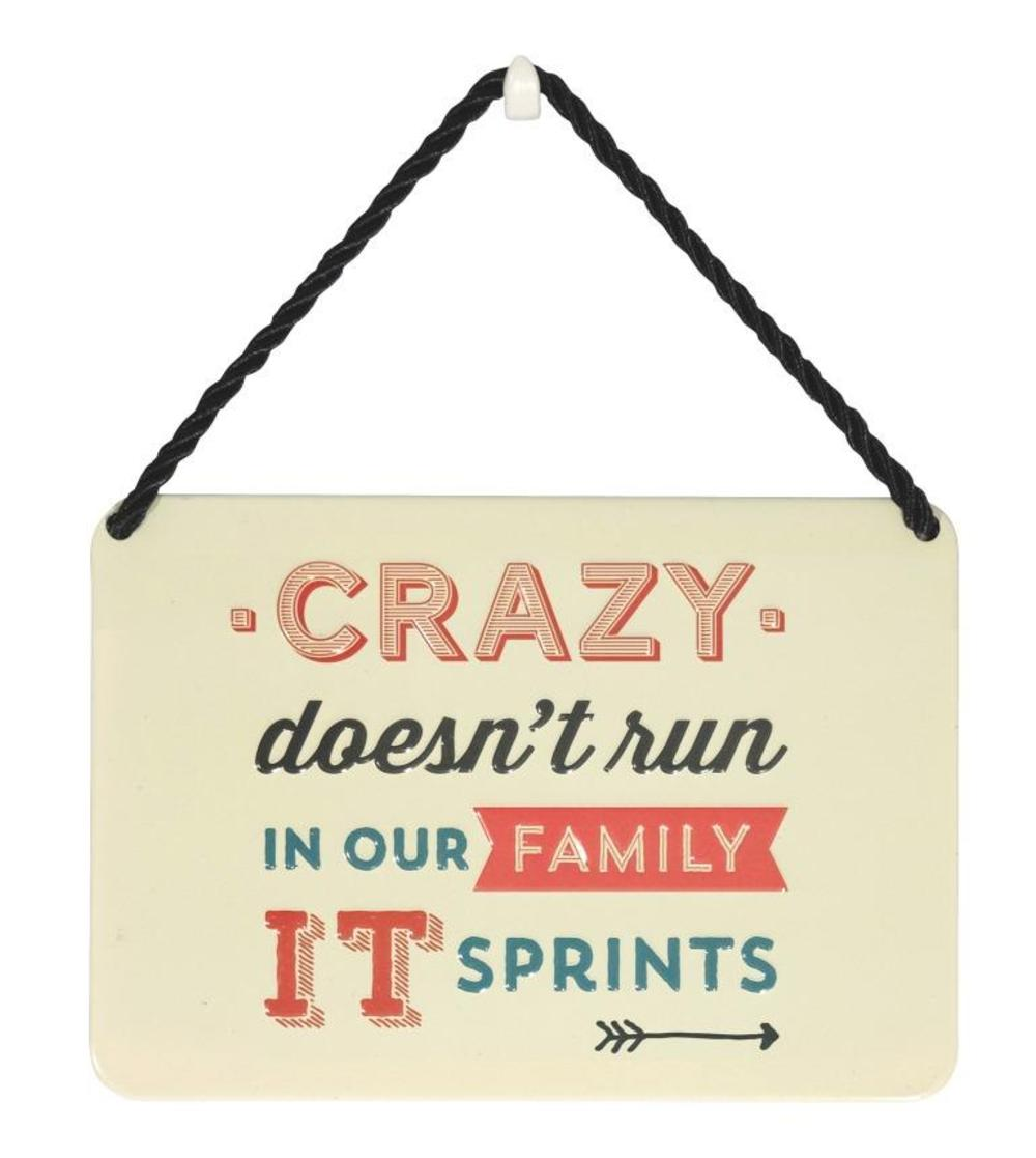 Crazy Doesn't Run In Our Family Tin Hanging Plaque