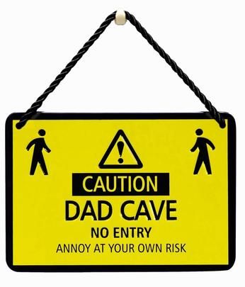 Caution Dad Cave No Entry Tin Hanging Plaque