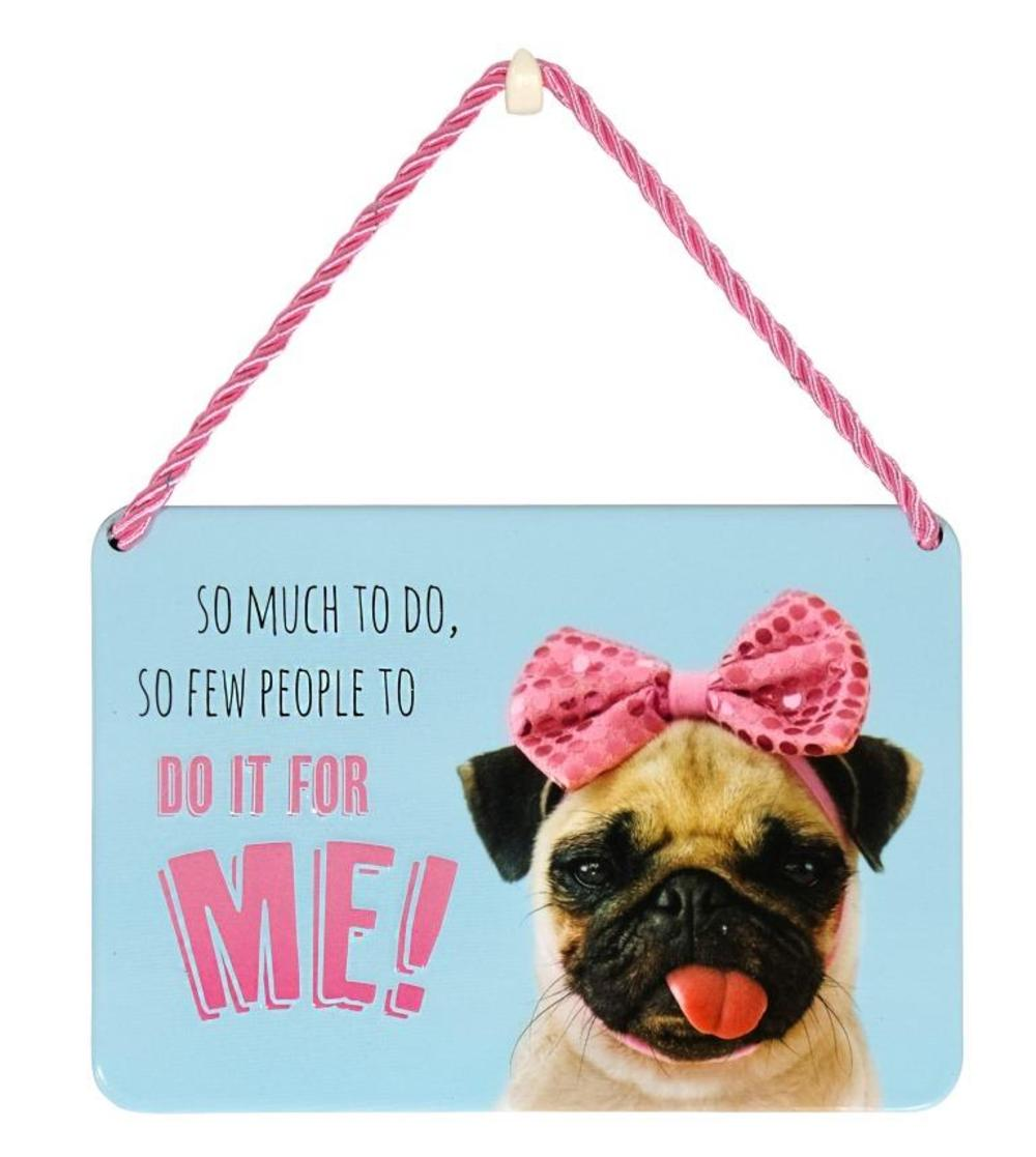 So Much To Do, So Few People To Do It For Me Tin Hanging Plaque
