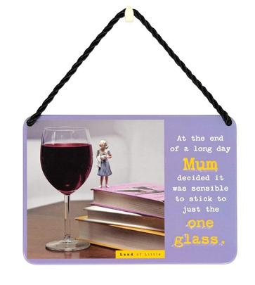 At The End Of A Long Day Mum Decided Tin Hanging Plaque