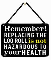 Remember! Replacing The Loo Roll Is Not Tin Hanging Plaque