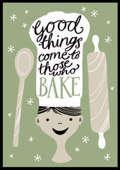 Good Things Come To Those Who Bake Tea Towel