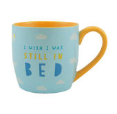I Wish I Was Still In Bed Little Wishes Mug