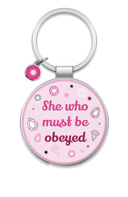 She Who Must Be Obeyed Little Wishes Metallic Keyring