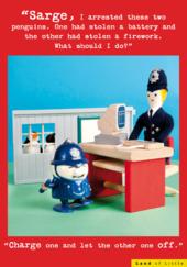 Sarge, I Arrested Penguins Funny Birthday Card