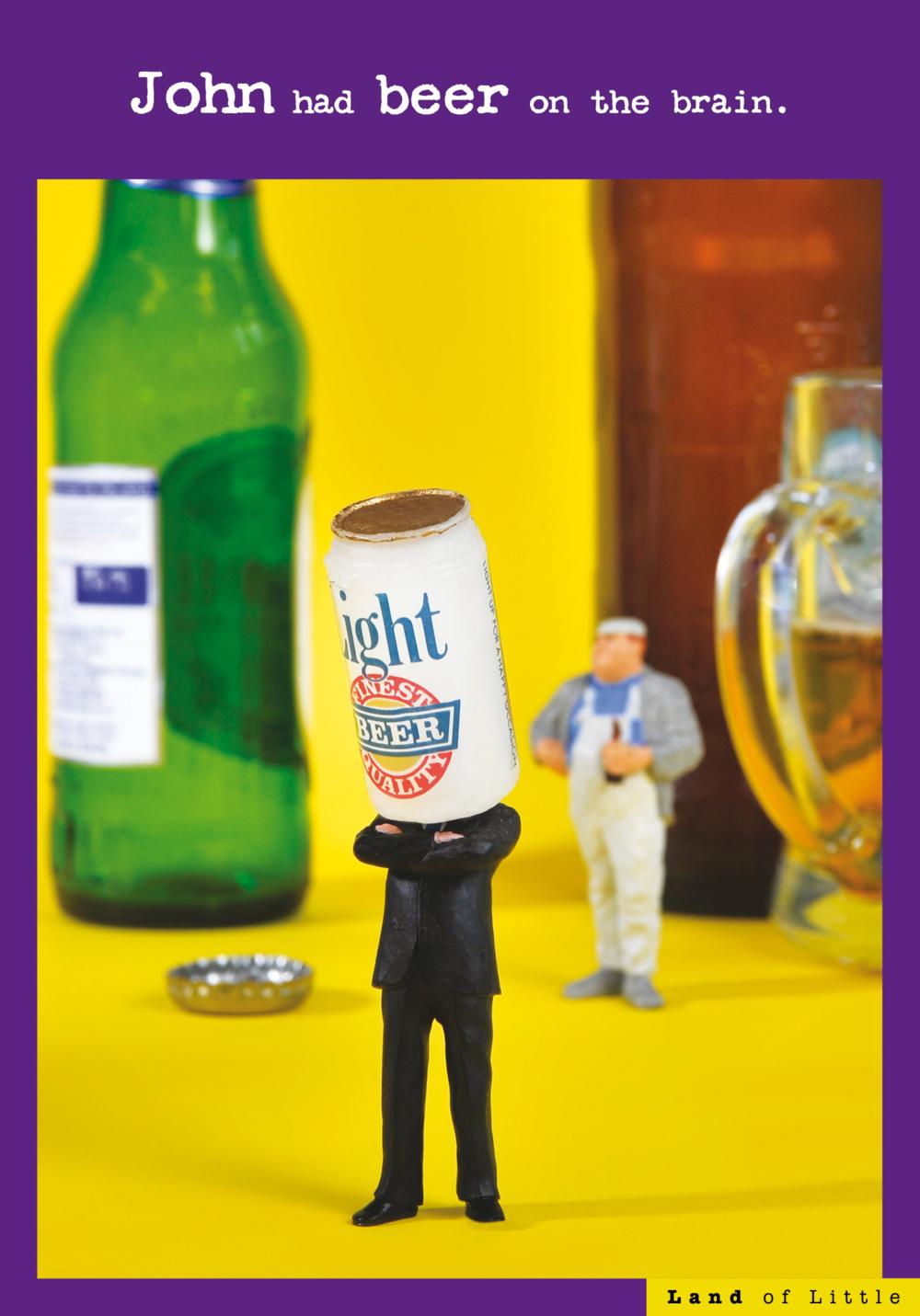 John Had Beer On The Brain Funny Birthday Card