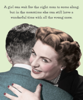 A Girl Can Wait For The Right Man Funny Birthday Card