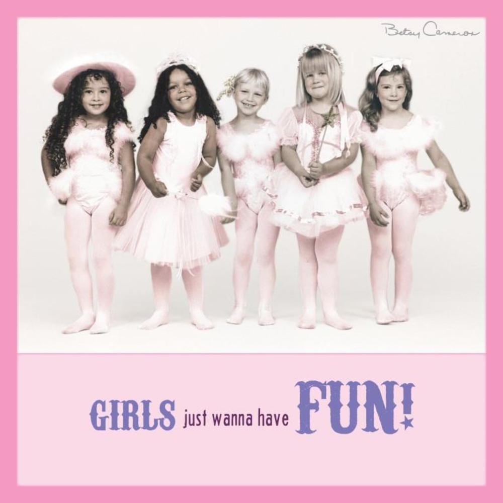 Betsy Cameron Girls Wanna Have Fun Greeting Card