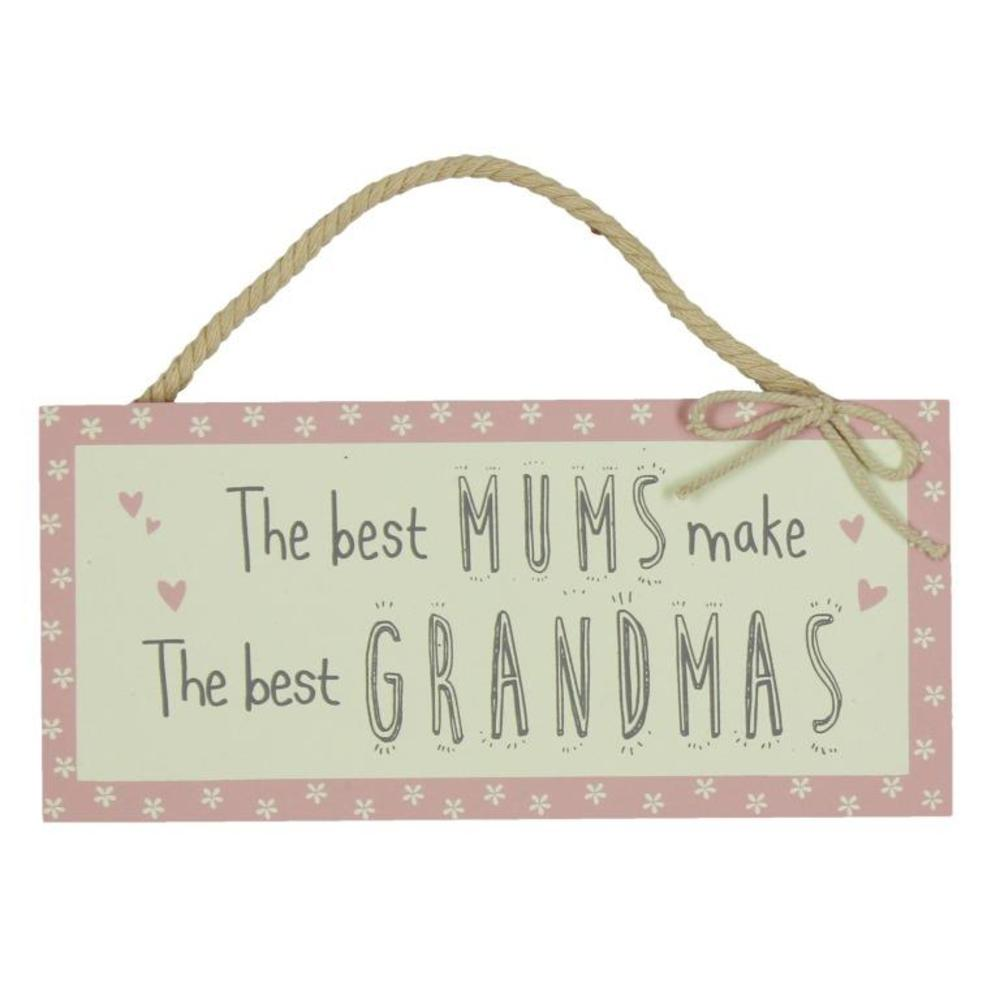 The Best Mums Make The Best Grandmas hanging Plaque