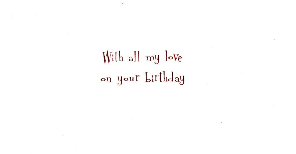 To The One I Love Happy Birthday Greeting Card By Talking Pictures