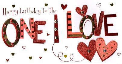 To The One I Love Happy Birthday Greeting Card