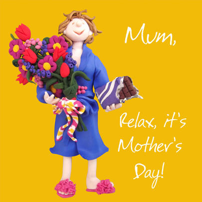 Mum Relax, It's Mother's Day Greeting Card