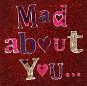 Mad About You... Valentine's Day Greeting Card