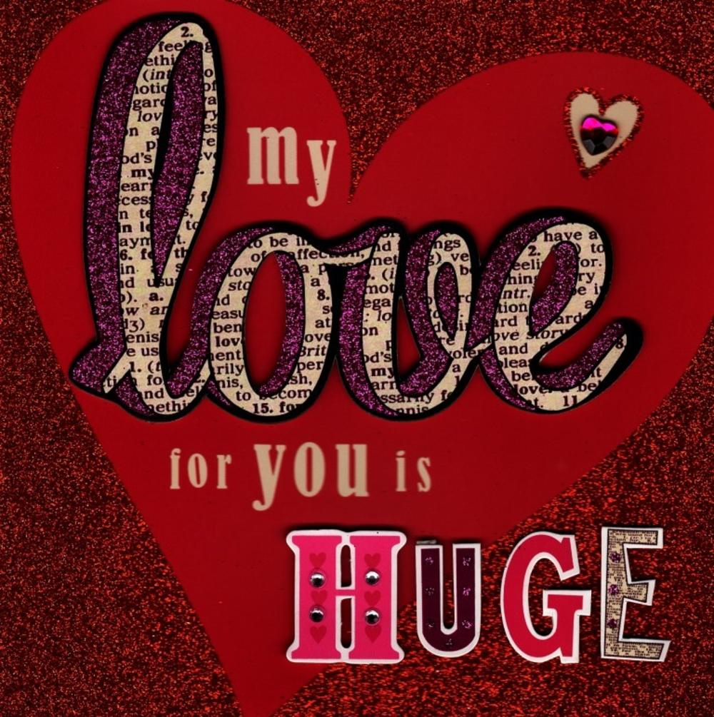 My Love For You Is Huge Valentines Day Greeting Card Cards Love
