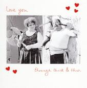 Love You Through Thick & Thin Valentine's Day Greeting Card