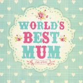World's Best Mum Pretty Flittered Mother's Day Card