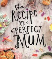 The Recipe For A Perfect Mum Mother's Day Card Greeting Cards