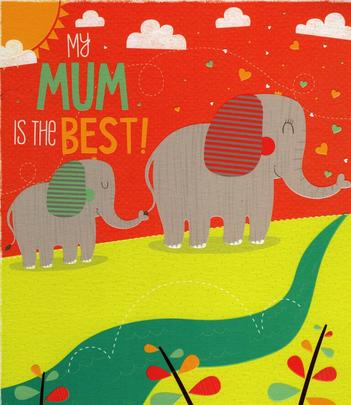 My Mum Is The Best Elephant Mother's Day Card