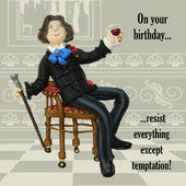 Resist Everything Funny Olde Worlde Birthday Card
