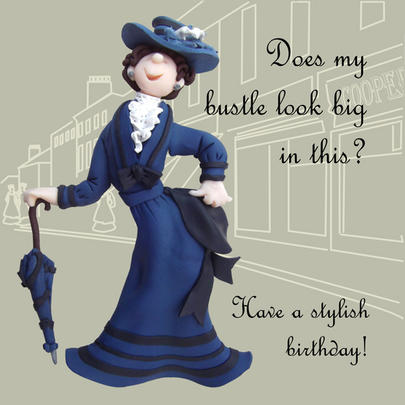 Does My Bustle Look Big? Funny Olde Worlde Birthday Card